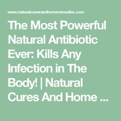 The Most Powerful Natural Antibiotic Ever: Kills Any Infection in The Body! | Natural Cures And Home Remedies