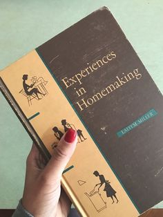 This is Experiences in Homemaking (1954 Edition), a high school home ec textbook. | Could You Pass A 1954 Home Economics Class