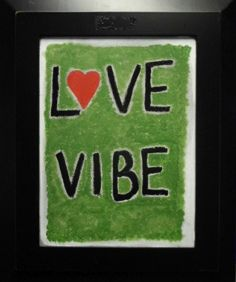 """One of my favorite """"Love Vibe' pieces -- started """"Activating the Love Vibe"""" last spring ... are you activating your love vibe?!  (PS this is sold, however, if you would like your own LOVE VIBE painting by me, let me know!!)"""