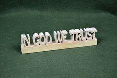 "Custom Saying Wood Scroll Cut Desk Shelf Decor Sign ""In God We Trust"" #Handmade #Americana"