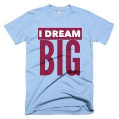 I Dream Big Short sleeve men's t-shirt  #blackbusinessowner #chocolateancestor #rbg #letthelosersworryaboutlosing #phonecase #blackownedbusinesses #mensapparel #Chocolate #groupeconomics #shoutouttogod #blackqueen #paidpatriotism #acrylic #blanket #egyptianking