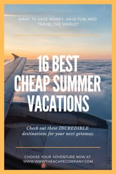 Be aware everyone, summer is coming! In honor of our favorite season we've put together the very best summer vacation spots. These cheap summer vacations are great for all types of travelers and all types of budget. If you're looking for a summer vacation that doesn't break the bank then check out our guide to 16 INCREDIBLE and Cheap Summer Vacations! www.theagapecompany.com #budgettravel #travel #summer #vacation #summervacation #cheaptravel #cheapvacations #familytravel #adventuretravel