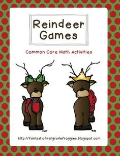 Reindeer Games- MATH activities- common core aligned