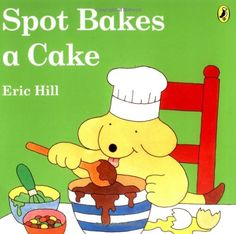 Spot Bakes a Cake by Eric Hill http://www.amazon.com/dp/0142403296/ref=cm_sw_r_pi_dp_RrxYvb0EWCSY2