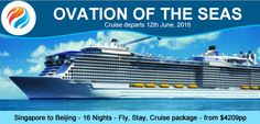 Ovation Of The Seas - Singapore to Beijing - Fly, Stay, Cruise package from $4209pp