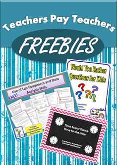 Three FREE resources from Teachers Pay Teachers 1. Lab equipment and data analysis for secondary science 2. Would you rather question time fillers for middle grades 3. Time telling game for the littles