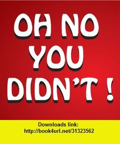 Oh No You Didn't!, iphone, ipad, ipod touch, itouch, itunes, appstore, torrent, downloads, rapidshare, megaupload, fileserve