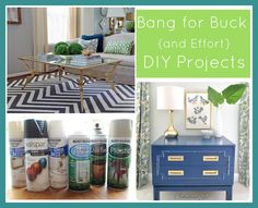 """DIY'ers Favorite """"Bang for Buck"""" {and Effort} Projects…"""