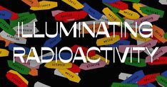 Illuminating Radioactivity — Page 27 Interactive Media, Web Design, Graphic Design, Science, Website, Creative Inspiration, Colorful, Artists, Pop