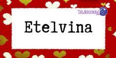 Conoce el significado del nombre Etelvina #NombresDeBebes #NombresParaBebes #nombresdebebe - http://www.tumaternidad.com/nombres-de-nina/etelvina/