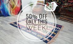We are on sale entire week 50% OFF   No coupon code requiered, discounts applied to products.  You can buy amazing kilims, rugs and ikat pillows with bargain prices