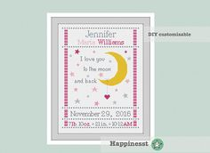 cross stitch baby birth sampler, birth announcement, I love you to the moon and back, girl, baby, DIY customizable pattern** download**