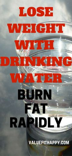 HOW TO LOSE WEIGHT WITH WATER! http://valuefithappy.com/lose-weight-water/