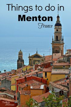 Day Trip from Nice: What to Do in Menton for 1 Day