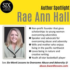 Meet Six-Word Lessons author Rae Ann Hall: survivor, lover, creative writer, youth star Overcoming Adversity, Six Words, Abuse Survivor, Moving Forward, Creative Writing, Helping Others, Ann, Writer, Youth