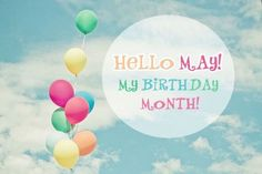 Birthday Month Quotes, Its My Birthday Month, May Birthday, Love Words, Beautiful Words, New Month Wishes, May Quotes, May Month Quotes, Spring Quotes
