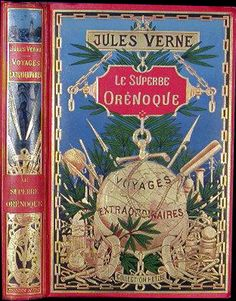 Voyages Extraordinaires series: The Mighty Orinoco by Jules Verne, with cover by George Roux, 1898 Book Cover Art, Book Cover Design, Book Design, Book Art, Jules Verne, Vintage Book Covers, Vintage Books, Vintage Illustration Art, Illustration Children
