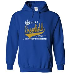 (Tshirt Awesome Sale) Its a Greenfield Thing You Wouldnt Understand Discount Hot Hoodies, Tee Shirts