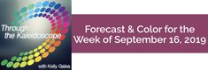 Your Color of the Week and forecast for the week of September 16, 2019. Hello, Dynamo! All that zapping with a zest for life last week has created and ...