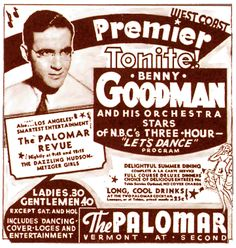 Benny Goodman at The Palomar (August 21, 1935) Poster and the Swing Era begins...