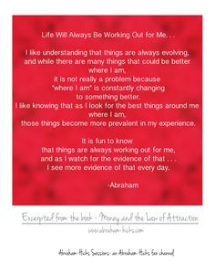 Abraham Hicks - Life is always working out for me. Encouragement For Today, Abraham Hicks Quotes, My Emotions, Inspiring Quotes About Life, Positive Affirmations, Law Of Attraction, Life Quotes, Wisdom, Positivity
