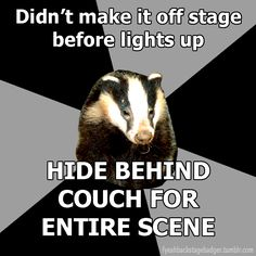 The Backstage Badger, better not have... I don't know.. An asthma attack back there