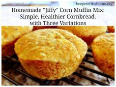 Homemade Jiffy Corn Muffin Mix_ Simple, Healthier Cornbread, with Three Variations