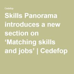 Skills Panorama introduces a new section on 'Matching skills and jobs' | Cedefop
