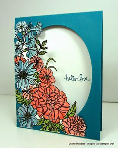 Stampin' Up! handmade card from Score at Four and a Quarter . background corner of flowers coloreed with watercolors and fussy cut . card in teal with oval window . flowers atached to card and half cover the window . Screen Cards, Corner Garden, Colorful Garden, Cards For Friends, Tampons, Paper Cards, Flower Cards, Amazing Flowers, Stampin Up Cards