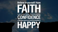 Have confidence in your own abilities