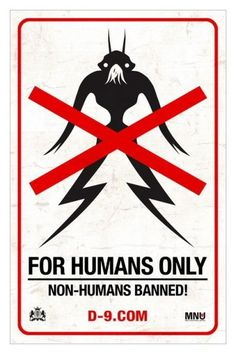 FOR HUMANS ONLY [district 9]
