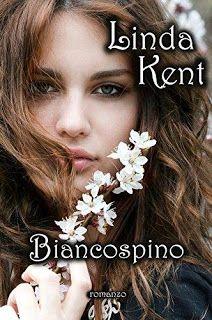 Le Lettrici Impertinenti: [Rcensione] BIANCOSPINO - Linda Kent