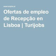 Ofertas de empleo de Recepção en Lisboa   Turijobs