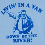 hahaha. That's why I go to work. NOT LIVIN' IN A VAN DOWN BY THE RIVER! EVER!!!