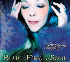 Suzanne Sterling shares her rhythmic vision in her CD, Blue Fire Soul.
