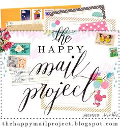 The Happy Mail Project 2013 - my Mom does this for friends that are sick, shut-ins, and anyone that needs some sunshine.