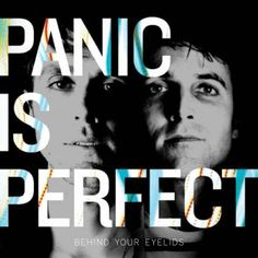 Panic Is Perfect Release Behind Your Eyelids