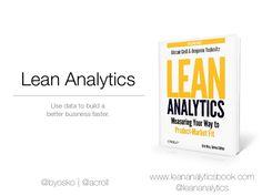 Lean Analytics workshop (from Lean Startup Conf) by Lean Analytics via slideshare