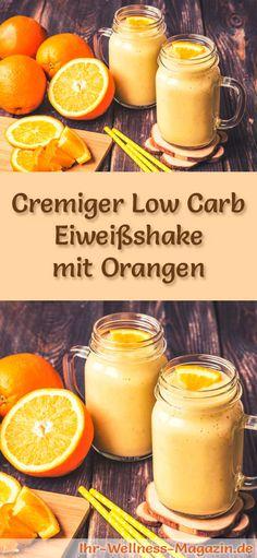 Orangen-Eiweißshake selber machen - ein gesundes Low-Carb-Diät-Rezept für Frühstücks-Smoothies und Proteinshakes zum Abnehmen - ohne Zusatz von Zucker, kalorienarm, gesund ...
