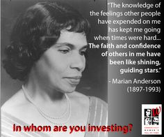 Inspirational #quote from 1994 Inductee Marian Anderson highlighting the importance of investing in those around us. In whom are you investing?