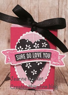 Sure Do Love You Valentine Treat  share! https://createwithjeanne.blog/2018/01/16/day-2-valentine-treats/