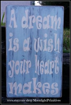 A Dream Is A Wish Your Heart Makes Dream by MoonlightPrimitives