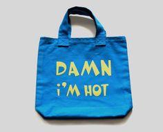 """Petit cabas bleu """"Damn i'm hot"""""""