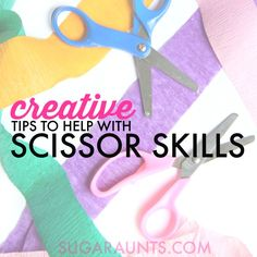 Creative Scissor Skills ideas and tips for helping kids work on cutting with scissors, from an Occupational Therapist