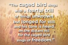 """16 Gorgeous Poems That Can Help You Cope With Your Depression """"Caged Bird"""" by Maya Angelou The Caged Bird Sings, Everything Will Be Ok, Maya Angelou, Natural Phenomena, Me Quotes, Depression, Poems, Singing, Positivity"""