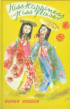 Miss Happiness and Miss Flower Illustrated by Jean Primrose