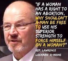 Asshole of the day from Maine equates a woman's right to get an abortion with a man's right to rape a woman. And patriarchy rears it's disgusting, misogynist head again. Can we PLEASE vote out these people! Are You Serious, Out Of Touch, Pro Choice, Stupid People, Crazy Stupid, Patriarchy, Atheism, Social Issues, Fight Club