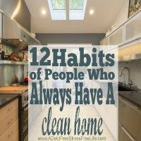 Long for a clean home? Find out the 12 habits of people who always have a clean home. Adopt them and start seeing and feeling the difference.