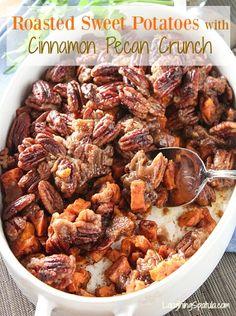 Roasted Sweet Potatoes with Cinnamon Pecan Crunch - Easy, Fresh, Make Ahead Holiday Casserole!!