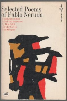 Selected Poems of Pablo Neruda. Grove Press, Evergreen edition (1961). Cover design and illustration by Roy Kuhlman. www.roykuhlman.com